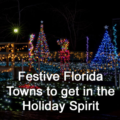 Florida Festive Towns to get in the Holiday Spirit